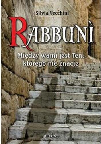 Okładka książki Rabbuni. Między wami jest ten, którego nie znacie