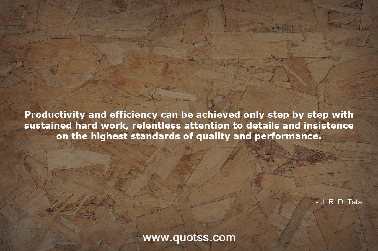 Productivity And Efficiency Can Be Achieved Only Step By Step With