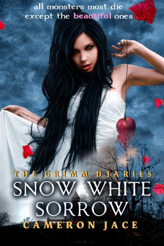 Snow White Sorrow (The Grimm Diaries) by Cameron Jace