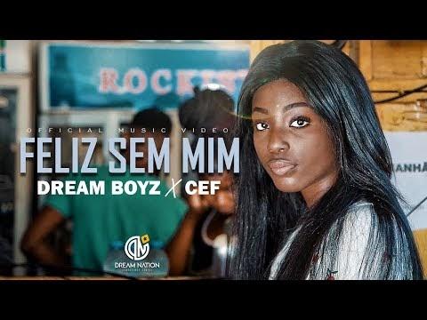 Dream Boyz – Feliz Sem Mim (feat. CEF) [VIDEO]
