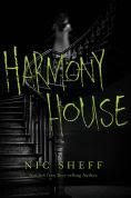 Title: Harmony House, Author: Nic Sheff