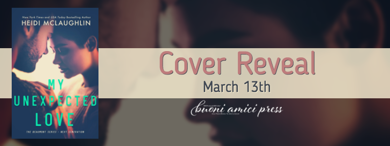 #CoverReveal My Unexpected Love(The Beaumont Series: Next Generation #2)By Heidi McLaughlin