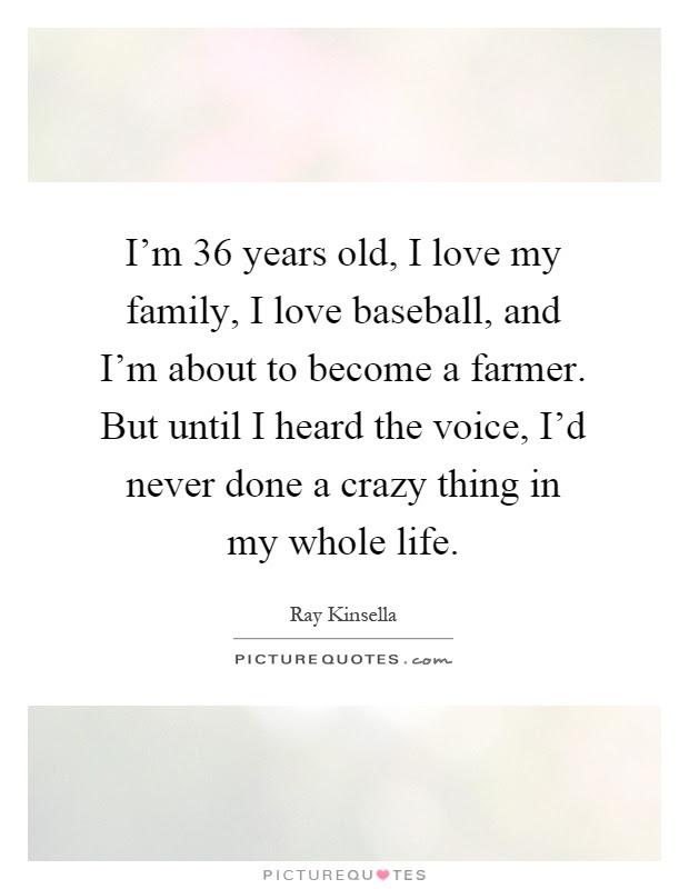 Im 36 Years Old I Love My Family I Love Baseball And Im
