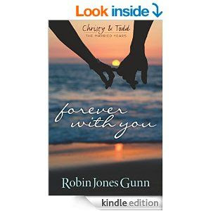 Forever With You (Christy & Todd: The Married Years Book 1) - Kindle edition by Robin Jones Gunn. Religion & Spirituality Kindle eBooks @ Am...
