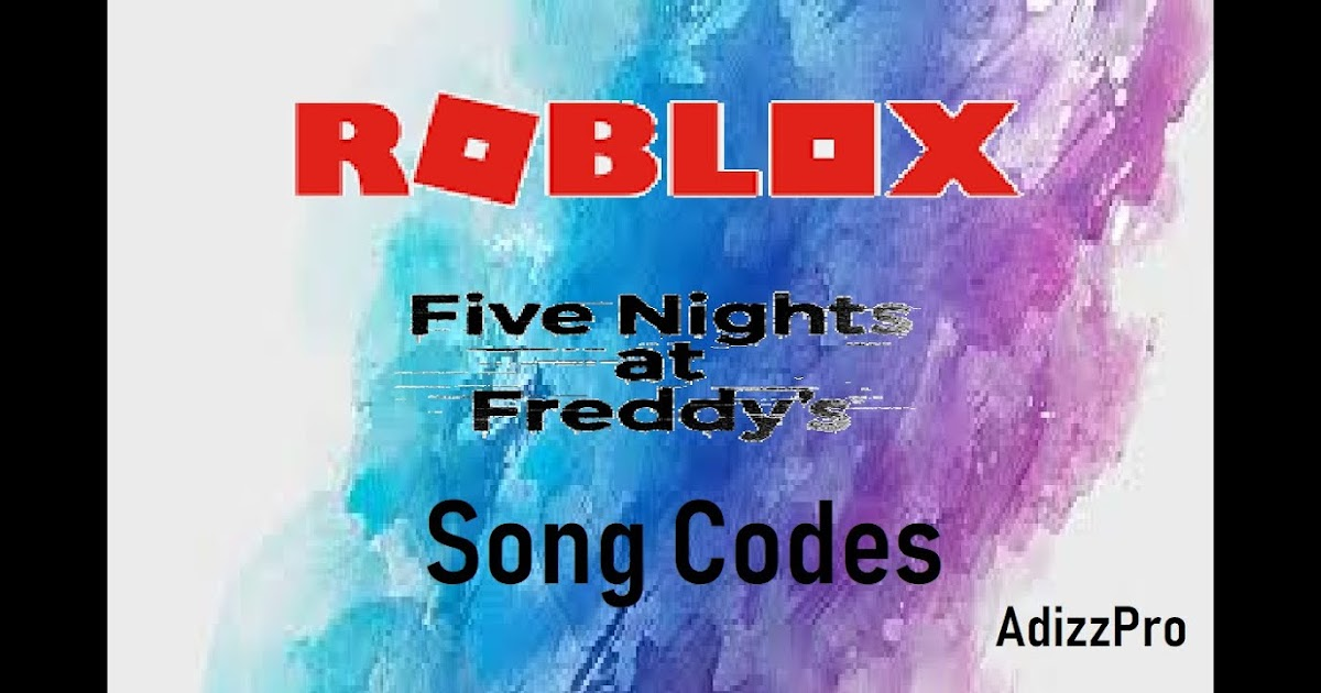 Fnaf Song Code For Roblox Fnaf Picture Id For Roblox Bloxburg Id Codes For Clothes On Roblox