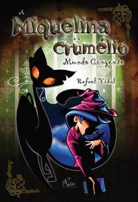 A Miquelina e o Crumélio