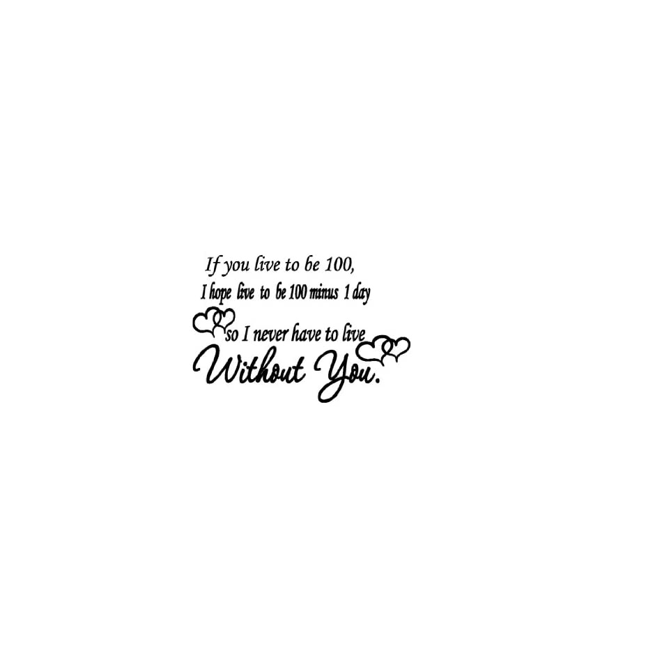Winnie The Pooh Live To Be 100 Without You Quote Vinyl Wall Decal