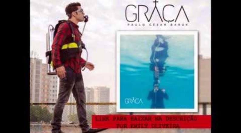 Paulo César Baruk - Minha Adoração - CD Graça 2014