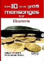 Les 10 plus gros mensonges sur l'économie (Philippe DERUDDER et André-Jacques HOLBECQ),  éditions DANGLES