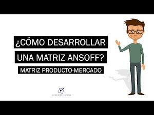 ¿Cómo desarrollar una Matriz de Ansoff? | Estrategias de crecimiento empresarial