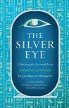 The Silver Eye: Unlocking the Pyramid Texts