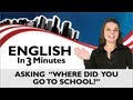 Learn Real English - Asking Someone Which School They Went To