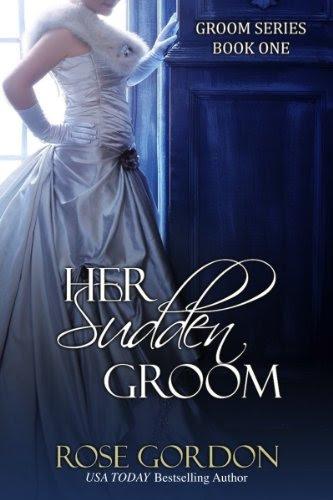 Her Sudden Groom (Groom Series, BOOK 1) by Rose Gordon