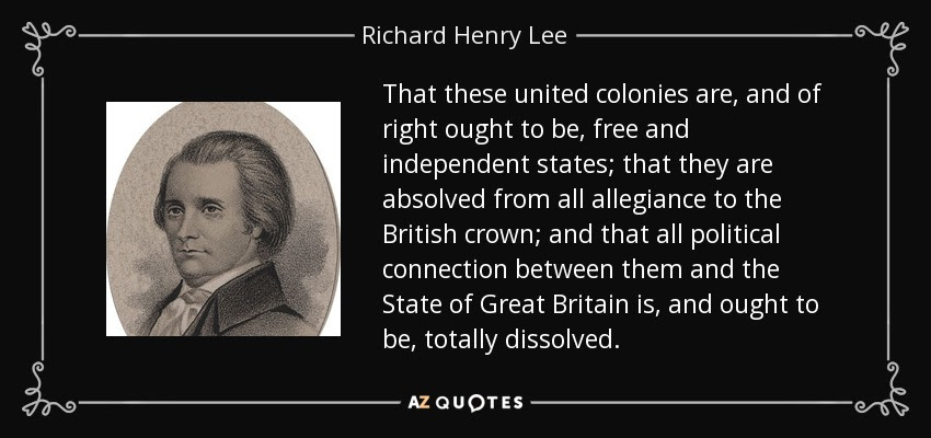 http://www.azquotes.com/picture-quotes/quote-that-these-united-colonies-are-and-of-right-ought-to-be-free-and-independent-states-richard-henry-lee-53-29-77.jpg