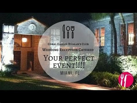 Coral Gables Woman's Club Reception Wedding   YouTube