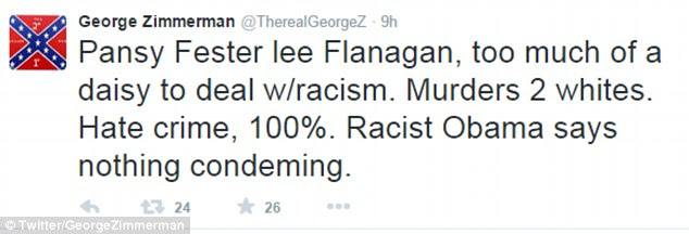 Zimmerman told his 6,092 Twitter followers: 'Pansy Fester (sic) lee Flanagan, too much of a daisy to deal w/racism. Murders 2 whites. Hate crime, 100%. Racist Obama says nothing condeming (sic)'