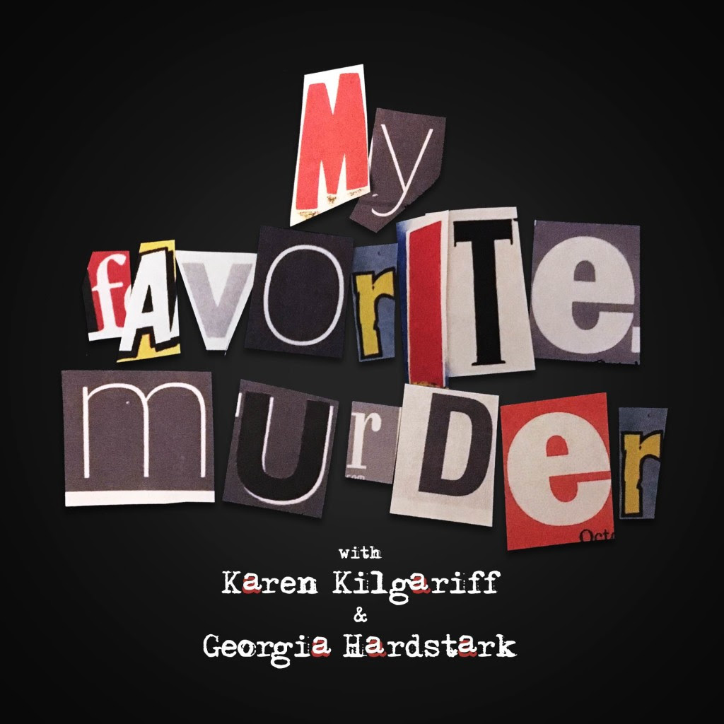 Image result for my favourite murder podcast