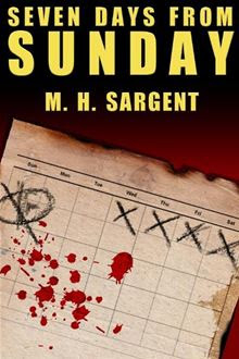 Seven Days From Sunday (An MP-5 CIA Thriller, Book 1) By: M.H. Sargent