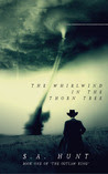 The Whirlwind in the Thorn Tree (Vol 1)