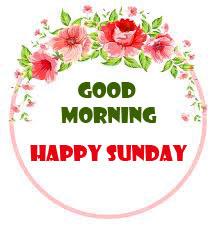 Sunday Good Morning Wishes Pics Free