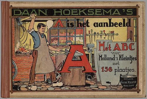 Het ABC voor Holland's kleintjes met 156 plaatjes by Daan Hoeksema, 1923
