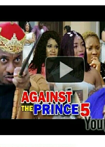 DOWNLOAD: Against The Prince Season 3 Latest Nigerian 2019 Nollywood Movie