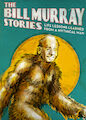 Bill Murray Stories: Life Lessons..., The