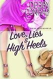 Love, Lies & High Heels by Debby Conrad