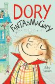 Dory Fantasmagory (Dory Series #1)
