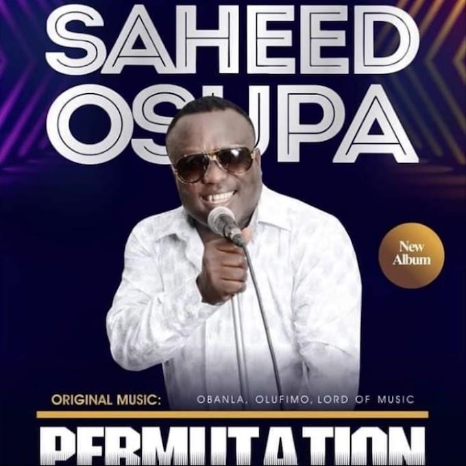 [Fuji Music] Saheed Osupa Ft. Qdot – Permutation