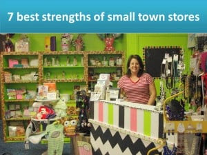 7 best strengths of small town stores