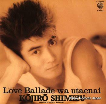 SHIMIZU, KOHJIROH love ballade wa utaenai