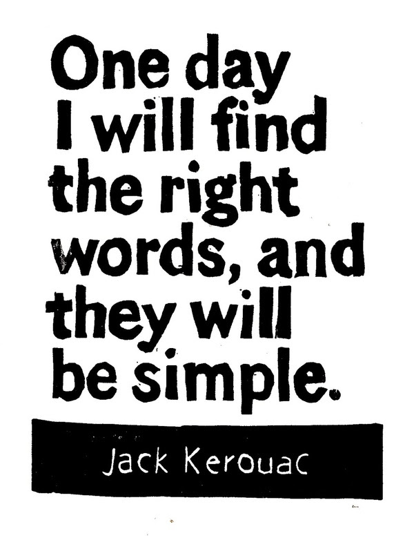 One Day I Will Find The Right Words And They Will Be Simple Jack