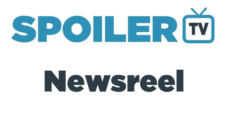 The SpoilerTV Daily Newsreel - 21st May 2017 *Updated*