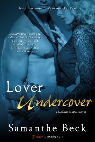 Lover Undercover (A McCade Brothers Novel) (Entangled Brazen) by Samanthe Beck
