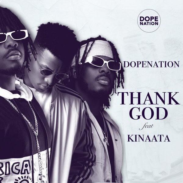 Dope-Nation-Ft-Kofi-Kinaata-Thank God.