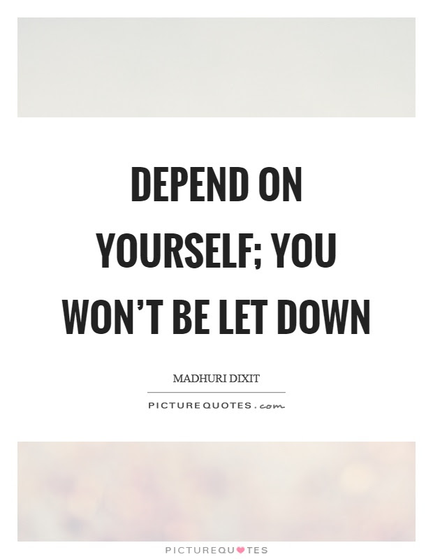 Depend Quotes Depend Sayings Depend Picture Quotes Page 3
