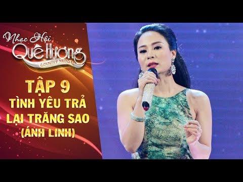 Nhạc hội quê hương | tập 9: Tình yêu trả lại trăng sao - Ánh Linh