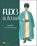 Flex 3 in Action, by Tariq Ahmed, Jon Hirschi, and Faisal Abid