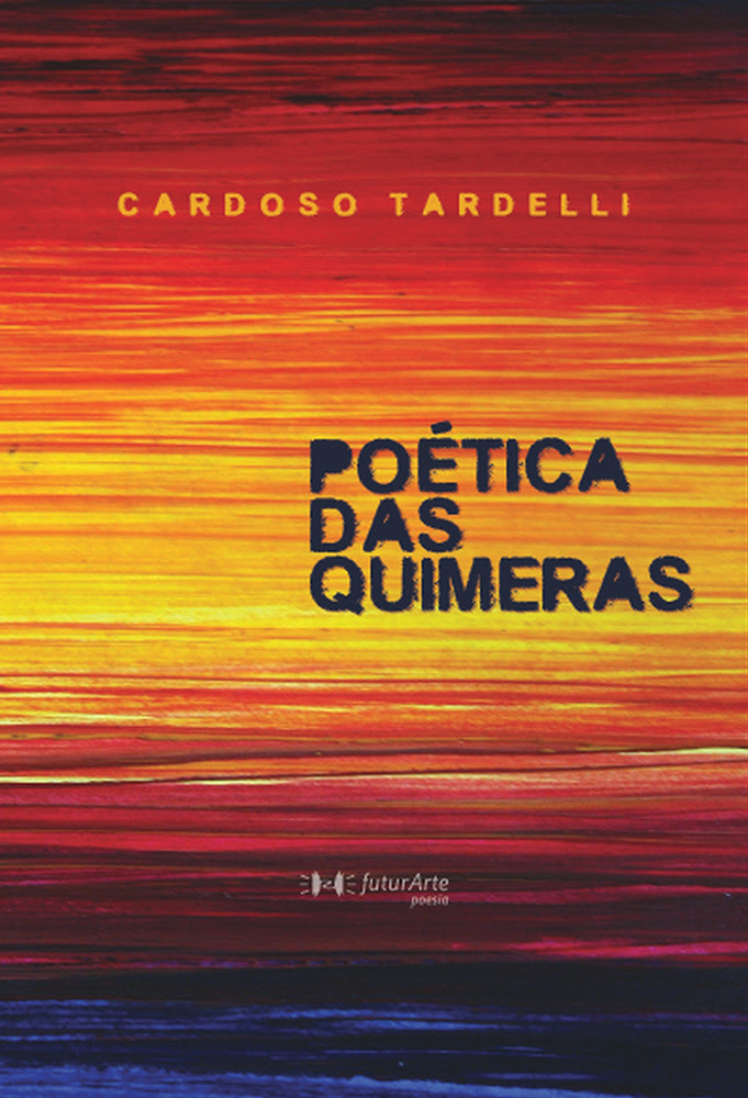 Poética das Quimeras - Cardoso Tardelli