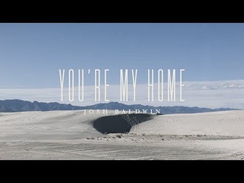 You're My Home Lyrics - Josh Baldwin