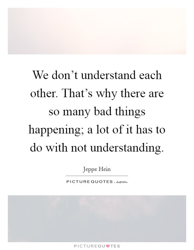 Understand Each Other Quotes Sayings Understand Each Other
