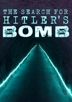 Search for Hitler's Bomb, The