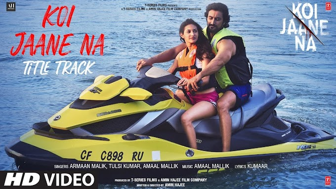 कोई जाने ना Koi Jaane Na Song Hindi Lyrics- Armaan Malik