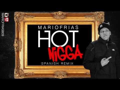 Mario Frias 809 - Hot Nigga (Spanish Remix