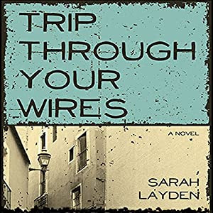 Trip Through Your Wires Audiobook