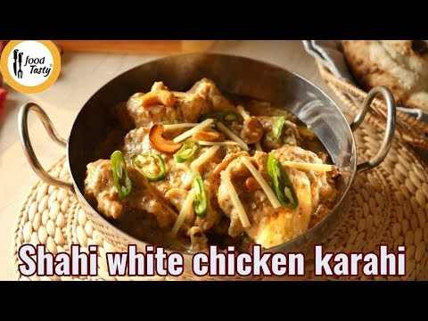 Shahi White chickwn Karahi | kitchen |recipe | food | Recipe By Food Tasty