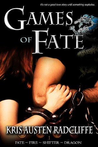Games of Fate: A New Adult Urban Fantasy (Fate ~ Fire ~ Shifter ~ Dragon #1) by Kris Austen Radcliffe
