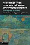 Harnessing Foreign Investment to Promote Environmental Protection : Incentives and Safeguards (1316500578)