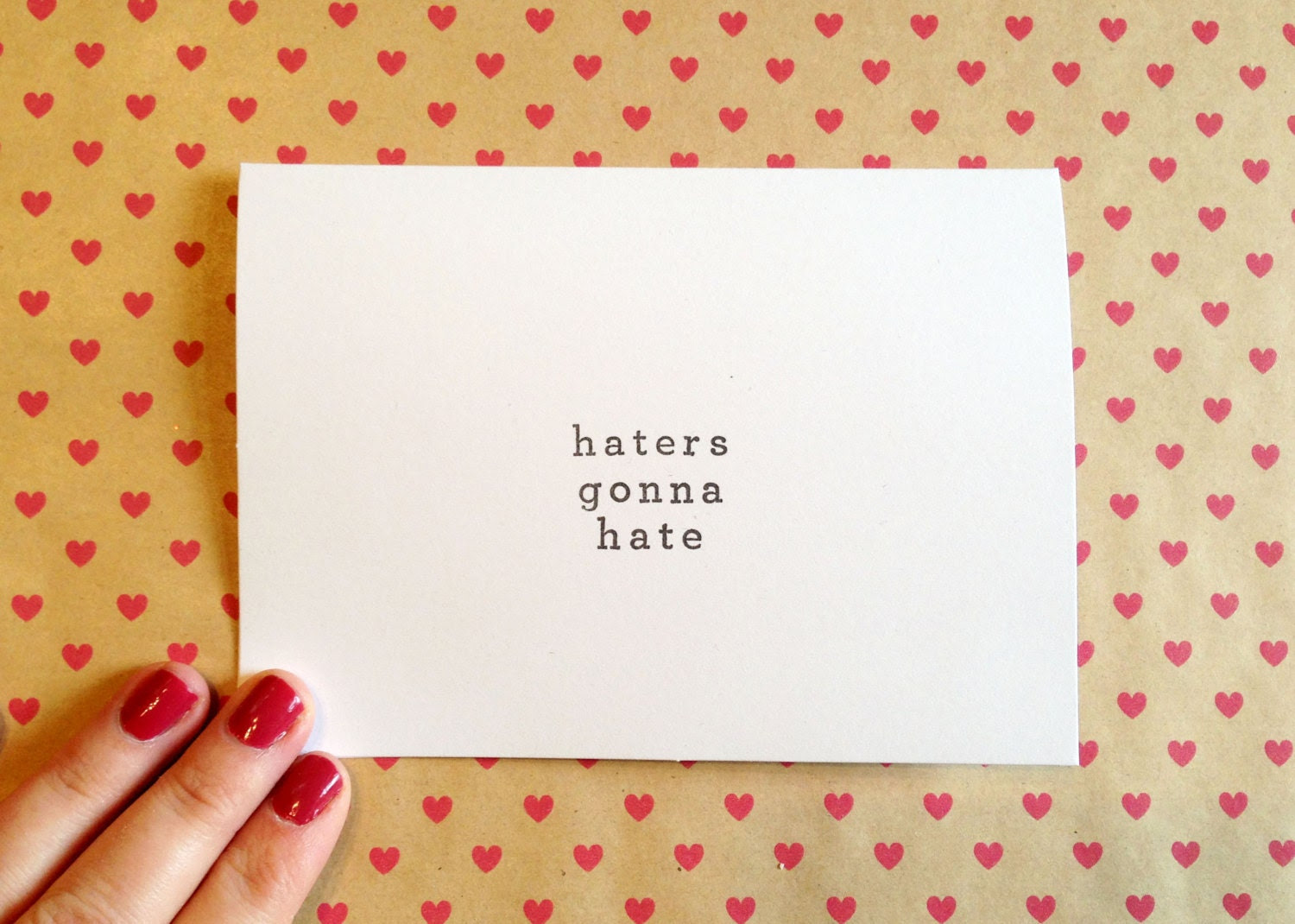 Haters gonna hate - funny Valentines Day card - hand stamped
